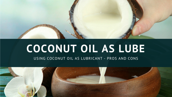 Coconut oil anal lube