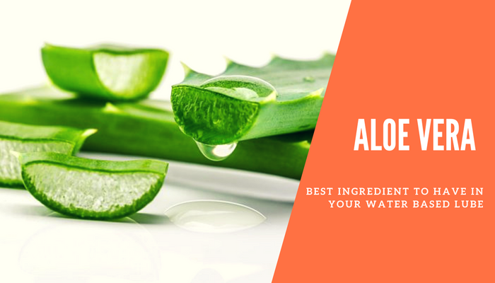 aloe vera is best ingredient to have in your water based lube